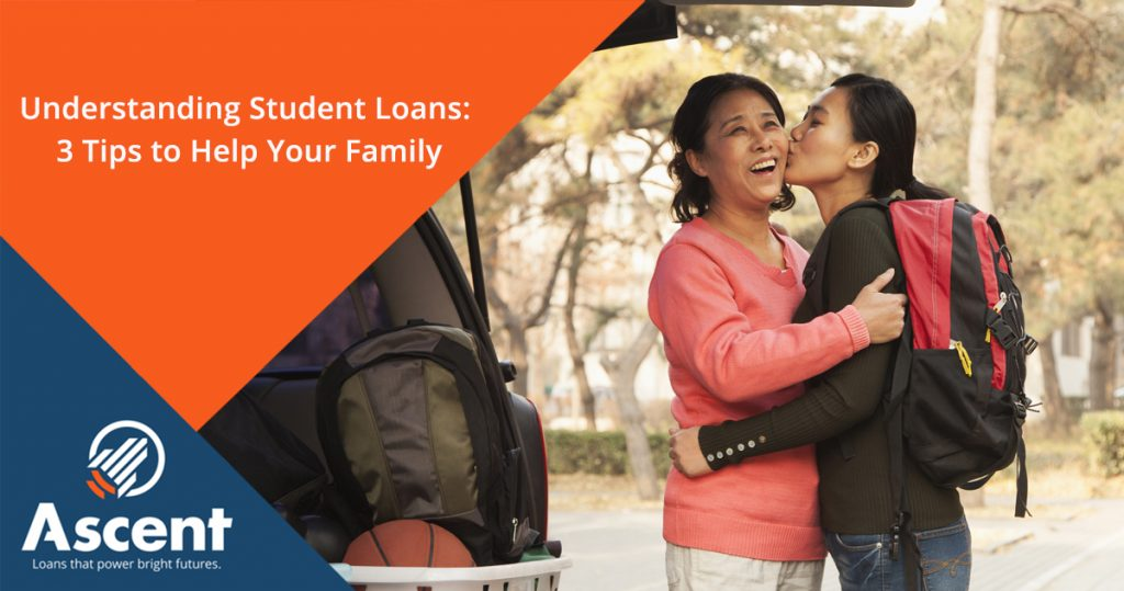 Ascent Student Loans Blog September Understanding Student Loans - 3 Tips to Help Your Family