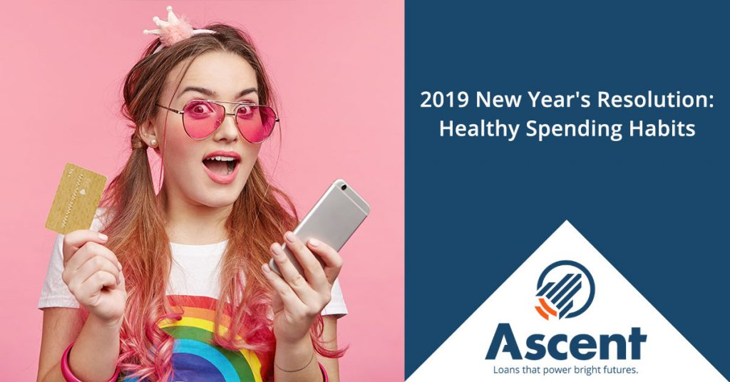 2019 New Year's Resolutions - Healthy Spending Habits - Ascent Student Loans