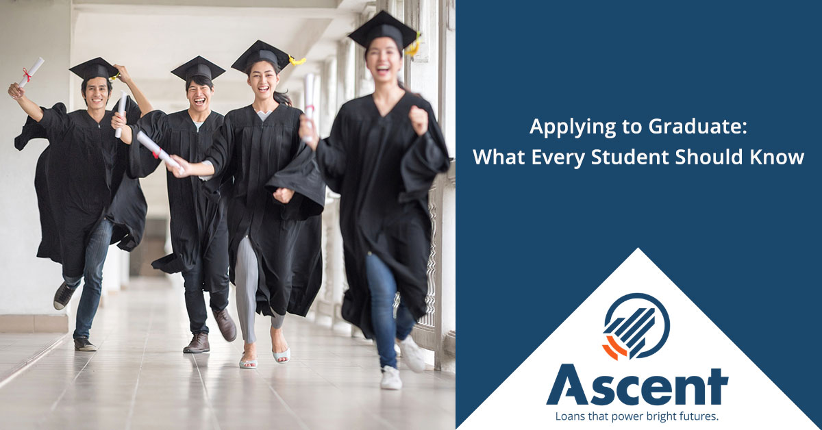 Applying to Graduate - Ascent Student Loans