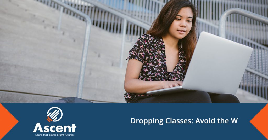 Dropping Classes - Avoid the W - Ascent Student Loans