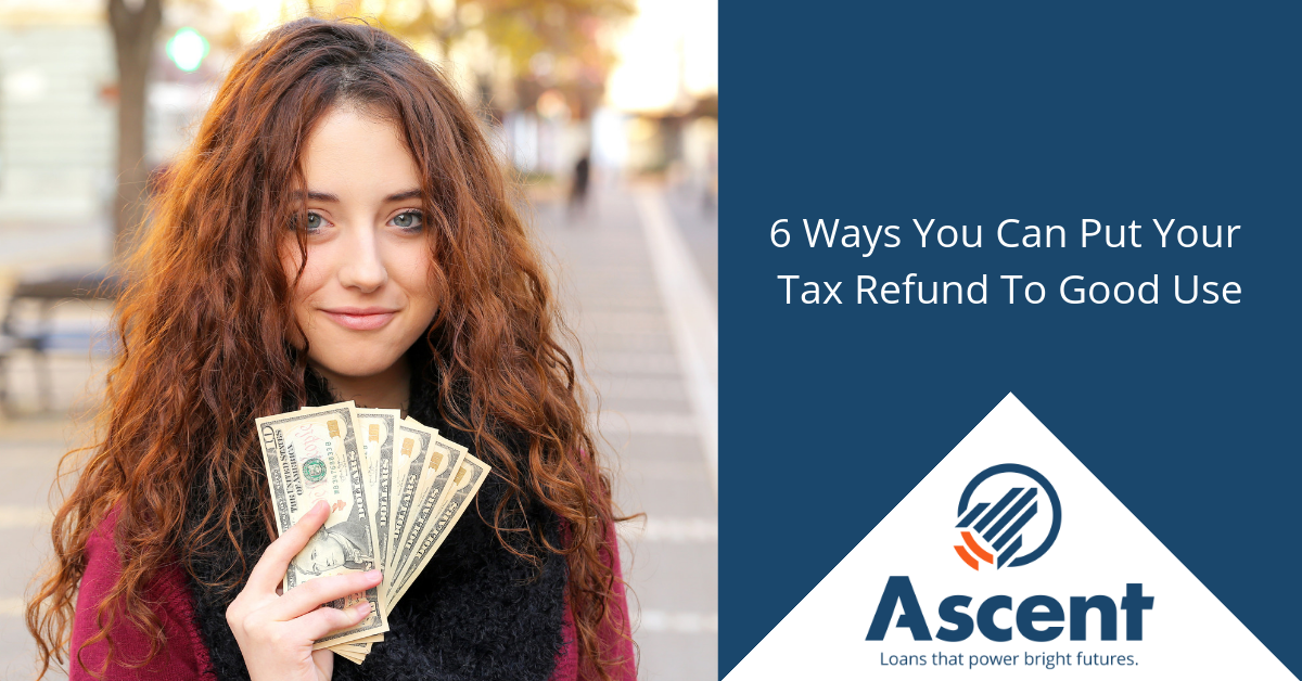 6 Ways to Put Your Tax Refund To Good Use (1)