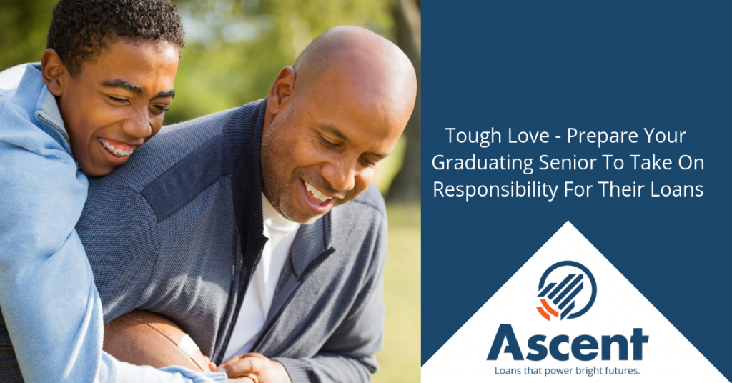 Tough Love - Prepare Your Graduating Senior To Take On Responsibility For Their Loans