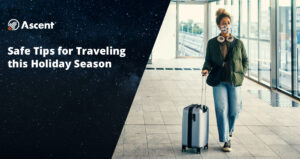 Safety Tips for Traveling During the Holidays | Ascent Funding