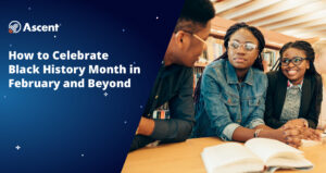 5 Ways to Celebrate Black History Month | Ascent Funding