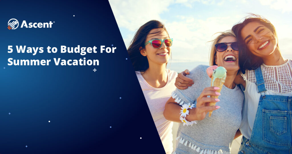 How to Budget for Summer Vacation