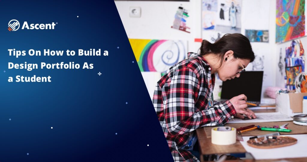 Tips On How to Build a Design Portfolio As A Student | Ascent Funding