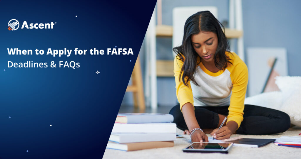 When is FAFSA Due for the 2021-22 School Year? Deadlines & FAQs | Ascent Funding